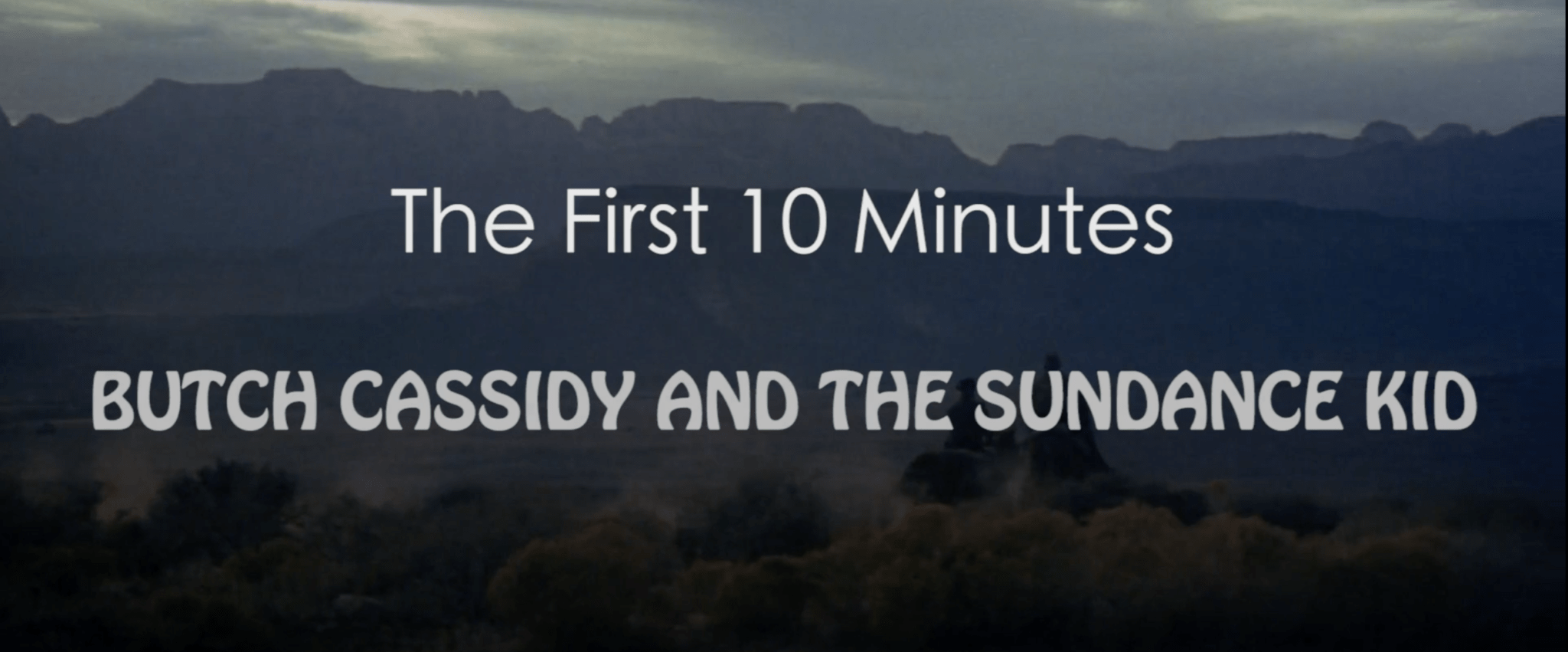 Butch Casiidy and The Sundance Kid - The First 10 Minutes - thescriptblog.com