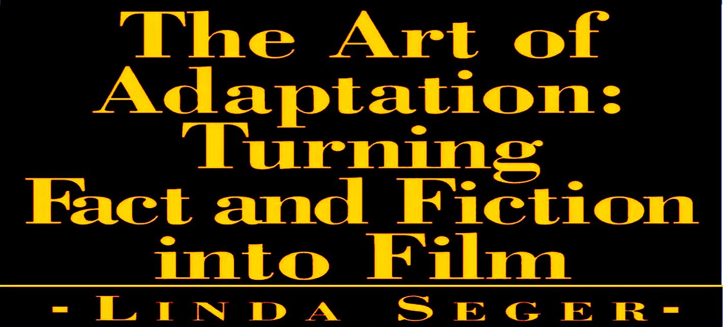 The Art of Film Adaptation by Linda Seger - thescriptblog.com